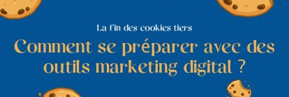 Prepare for the end of third-party cookies with digital marketing tools