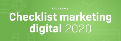 L'ultime checklist marketing digital + template PDF (entièrement mise à jour pour 2020)